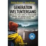 Generation Weltuntergang Bonner, Stefan; Weiss, Anne Droemer/Knaur