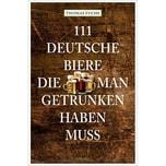 111 Deutsche Biere, die man getrunken haben muss Fuchs, Thomas Emons Verlag