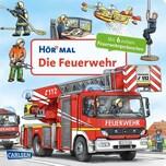 Hör mal: Die Feuerwehr, m. Soundeffekten Zimmer, Christian Carlsen