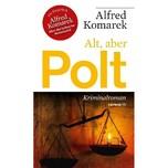 Alt, aber Polt Komarek, Alfred Haymon Verlag