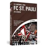 111 Gründe, den FC St. Pauli zu lieben Amtsberg, Sven Schwarzkopf & Schwarzkopf