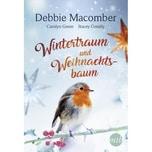 Wintertraum und Weihnachtsbaum Macomber, Debbie; Green, Carolyn; Connelly, Stacy MIRA Taschenbuch