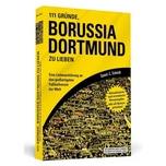 111 Gründe, Borussia Dortmund zu lieben Schmidt, Daniel-C. Schwarzkopf & Schwarzkopf