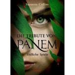 Die Tribute von Panem - Tödliche Spiele Collins, Suzanne Oetinger