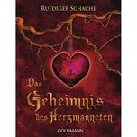 Das Geheimnis des Herzmagneten Schache, Ruediger Goldmann