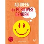 40 Ideen für positives Denken Pinkoon, Damrong Edel Germany GmbH