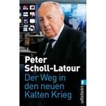 Der Weg in den neuen Kalten Krieg Scholl-Latour, Peter Ullstein TB