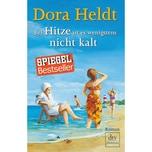 Bei Hitze ist es wenigstens nicht kalt Heldt, Dora DTV