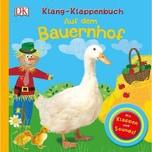 Klang-Klappenbuch - Auf dem Bauernhof, m. Soundeffekten Dorling Kindersley