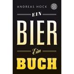 Ein Bier. Ein Buch Hock, Andreas FISCHER Taschenbuch