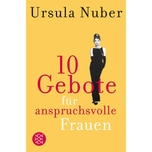 10 Gebote für anspruchsvolle Frauen Nuber, Ursula FISCHER Taschenbuch