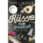 Taste of Love - Küsse zum Nachtisch Anderson, Poppy J. Bastei Lübbe