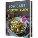 Low Carb Intervallfasten - So zünden Sie den Abnehm-Turbo! Gründel, Marie Naumann & Göbel