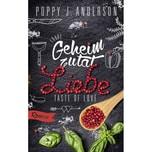 Taste of Love - Geheimzutat Liebe Anderson, Poppy J. Bastei Lübbe