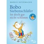 Bobo Siebenschläfer - Ist doch gar nicht schlimm! Osterwalder, Markus Rowohlt TB.