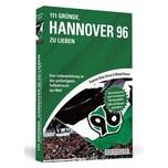 111 Gründe, Hannover 96 zu lieben Bresser, Michael; Ristig-Bresser, Stephanie Schwarzkopf & Schwarzkopf