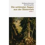 Die schönsten Sagen aus der Steiermark Haymon Verlag