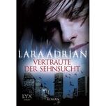Vertraute der Sehnsucht Adrian, Lara LYX