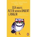 Ich dachte, älter werden dauert länger Hutzenlaub, Lucinde; Abidi, Heike Penguin Verlag München
