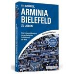 111 Gründe, Arminia Bielefeld zu lieben König, Michael; Kreutzer, Philipp Schwarzkopf & Schwarzkopf