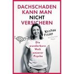 Dachschaden kann man nicht versichern Fisser, Kristina Goldmann