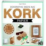 Dekorative Ideen aus Korkpapier Moras, Ingrid Christophorus-Verlag