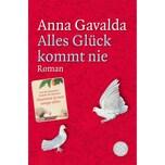 Alles Glück kommt nie Gavalda, Anna FISCHER Taschenbuch