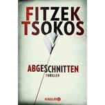 Abgeschnitten Fitzek, Sebastian; Tsokos, Michael Droemer/Knaur
