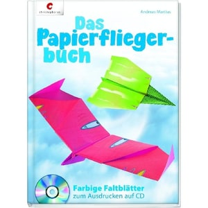 Das Papierfliegerbuch, m. CD-ROM Martius, Andreas Christophorus-Verlag