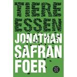 Tiere essen Foer, Jonathan Safran FISCHER Taschenbuch