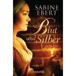 Blut und Silber Ebert, Sabine Droemer/Knaur