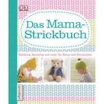 Das Mama-Strickbuch Dorling Kindersley
