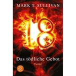 18 - Das tödliche Gebot Sullivan, Mark T. FISCHER Taschenbuch