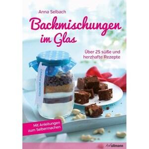 Backmischungen im Glas Selbach, Anna Ullmann Publishing