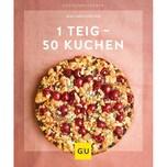 1 Teig - 50 Kuchen Greifenstein, Gina Gräfe & Unzer