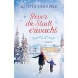 Bevor die Stadt erwacht Hohlfeld, Kerstin Ullstein TB