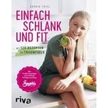 Einfach schlank und fit Thiel, Sophia riva Verlag