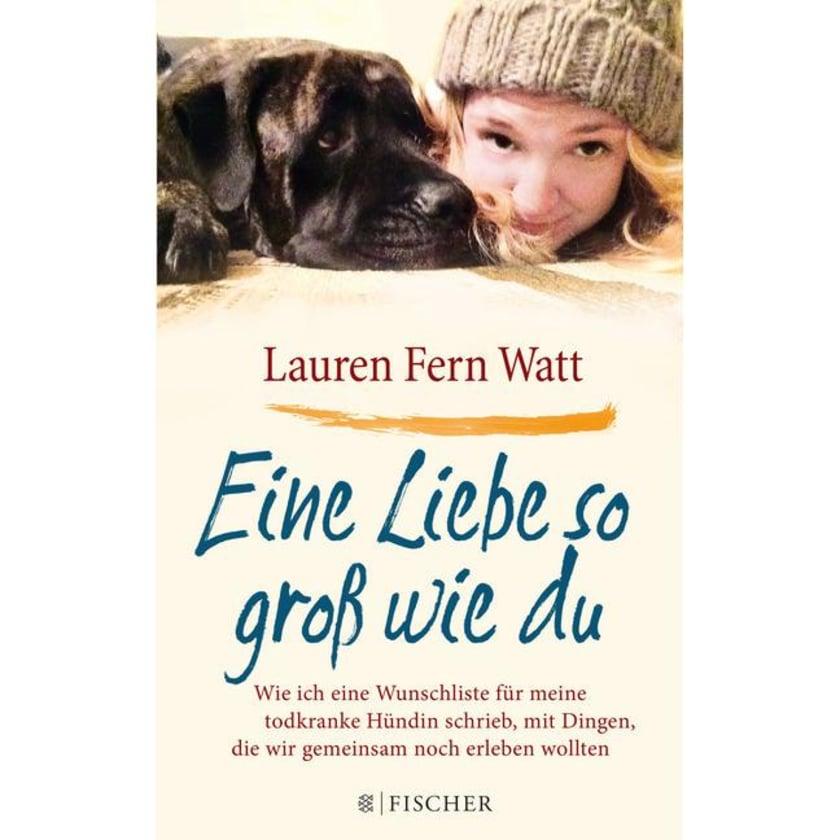 Eine Liebe so groß wie du Watt, Lauren Fern FISCHER Taschenbuch