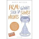 Frau gönnt sich ja sonst nichts Matisek, Marie Droemer/Knaur