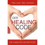 Der Healing Code Loyd, Alex; Johnson, Ben Rowohlt TB.