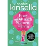 Frag nicht nach Sonnenschein Kinsella, Sophie Goldmann
