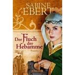 Der Fluch der Hebamme Ebert, Sabine Droemer/Knaur