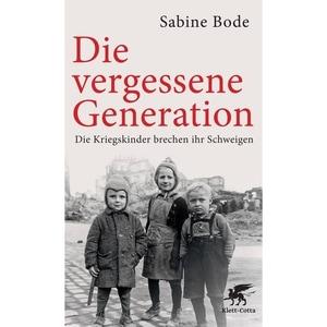 Die vergessene Generation Bode, Sabine Klett-Cotta