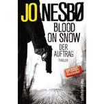 Blood On Snow. Der Auftrag Nesbø, Jo Ullstein HC