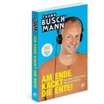 Am Ende kackt die Ente! Buschmann, Frank Edel Germany GmbH