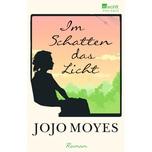 Im Schatten das Licht Moyes, Jojo Rowohlt TB.