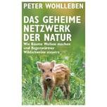 Das geheime Netzwerk der Natur Wohlleben, Peter Ludwig, München