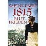 1815 - Blutfrieden Ebert, Sabine Droemer/Knaur