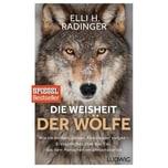 Die Weisheit der Wölfe Radinger, Elli. H. Ludwig, München