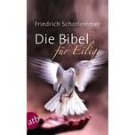 Die Bibel für Eilige Schorlemmer, Friedrich Aufbau TB